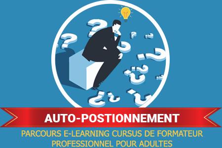 Auto-Positionnement E-learning parcours de Formateur Professionnel pour Adultes